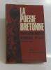 La poésie bretonne d'expression française anthologie XVe au XXe tome premier XVe  XVIe  XVIIe  XVIIIe. Vier Jacques