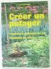 Créer un potager : préparation et amélioration des sols . Organisation des cultures. Giordano Louis