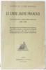 Le Livre Jaune Français : Documents Diplomatiques 1938-1939 - Pièces Relatives Aux Evènements et Aux Négociations Qui Ont Précédé L'ouverture Des ...