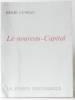 Le nouveau-Capital: le jaillissement de la vie et l'absorption universelle (Volume 1). Luneau