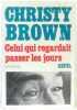 Celui qui. Brown