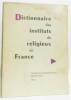 Dictionnaire des instituts religieux en France. Collectif
