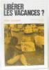 Libérer les vacances. Alain Laurent