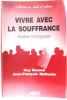 Vivre avec la souffrance. Durand Guy  Malherbe Jean-François