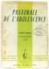 Pastorale de l'adolescence  congrès national Angers 1958. Collectif
