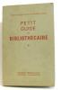 Petit guide du Bibliothécaire. Bach  Charles Henri ; Oddon  Yvonne