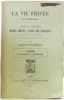 La vie privée d'autrefois  arts et métiers  modes  m?urs  usages des parisiens du XIIe au XVIIIe siècle d?après des documents originaux ou inédits. ...