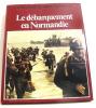 La seconde guerre mondiale - le débarquement en normandie. Colonel Rémy