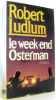 Le week-end Osterman. Ludlum Robert