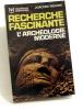Recherche fascinante l'archéologie moderne. Rehork Joachim