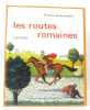 Les routes romaines. Cyrille  Joos (illsutrations)