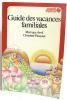 Guide Des Vacances Familiales. Avril Monique Et Christine Pasquier
