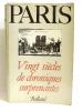 Paris  vingt siècles de chroniques surprenantes. Borgé Jacques  Viasnoff Nicolas