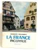 La France inconnue. Est itinéraires archéologiques. Illustrés de 64 photographies de l'auteur. Pillement Georges