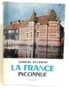 La France inconnue. Nord et Normandie  Itinéraires archéologiques. Pillement Georges