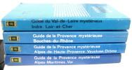 Lot 4 livres : Guide du val de Loire mystérieux  Indre Loir et Cher . Guide de la Provence mystérieuse Alpes-Maritimes Var  Alpes de Haute Provence  ...