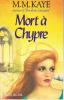 Mort à Chypre. M. M. (Mary Margaret) Kaye