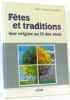 Fêtes et traditions leur origine au fil des mois. Lesacher  Alain-François