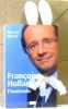 François Hollande  l'inattendu (chaud-lapin custom). Richard Michel