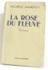 La rose du fleuve. Arnéguy Michèle