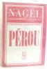 Nagel encyclopédie de voyage ; Pérou. Desprez Maxime  Fontenay Martin De