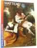 Watteau (A l'école des grands peintres .). Ferré