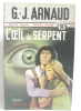 L'oeil du serpent. Arnaud G.j
