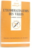 L'informatisation des villes. Dupuy Gabriel