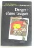 Danger : chasse truquée. Yves-Marie Clément  Bruno Pilorget