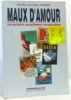 MAUX D'AMOUR. Les maladies sexuellement transmissibles. Bohbot Jean-Marc