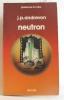Neutron. Andrevon J.p