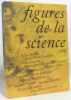 Figures de la science. Bensaude-Vincent Bernadette  Djebbar Ahmed  Gourinat Michel  Israël Giorgio  Collectif