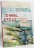 Tombal Cross: Destination Mervyn Peake. Caligaris Nicole  Lemant Albert  Lemant Albert