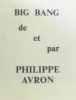 Big bang de et par Philippe Avron. Avron