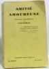 Amitié amoureuse - préface fragmentée de Stendhal. Collectif