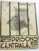 Revue Pistion 49 - Prisons Centrale (revue en 4 actes avec un prologue... et une apothéose). Lépinay  Gros  Legros  Gallon