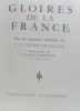 Gloire de la France par les quarante membres de l'académie française. Académie Française  Genevoix (avant Propos)