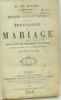 Physiologie du mariage ou méditations de philosophie éclectique sur le bonheur et le malheur conjuga - études analytiques. Balzac