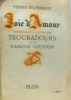 La joie d'amour  contribution l'étude des troubadours et de l'amour courtois. Belperron