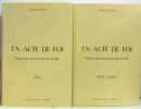 Un acte de foi  trente ans au service de la cité - tome premier et second (avec hommage de l'auteur). Fréville