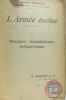 l'armée évolue - trois tomes: I: Discipline  antimilitarisme  antipatriotisme + II: Le recrutement de l'armée + III: Désirs et plaintes des Officiers. ...