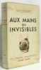 Aux mains des invisibles - (romans romanesques) illustrations de Keller. Bommart