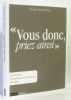 Vous Donc  Priez Ainsi - Le Notre Pere  Itineraire. Groupe Des Dombes