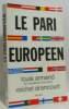 Le pari européen. Armand  Drancourt