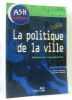 La politique de la ville : Histoire et organisation. Anderson A.  Vieillard-Baron H