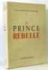 Le prince rebelle. Louis Ferdinand De Prusse
