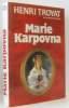 Marie Karpovna. Troyat Henri