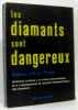 Les diamants sont dangereux. J.H. Du Plessis