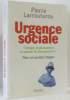 Urgence sociale : Changer le pansement ou penser le changement ? Pour un sursaut citoyen. Larrouturou Pierre