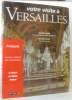 Votre visite à Versailles - 4 plans complets  300 illustrations  le château  les jardins  trianon. Béatrix Saule Simone Hoog